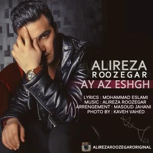 Alireza Roozegar - Ay Az Eshgh
