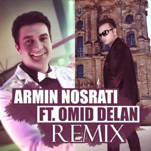 Armin-Nosrati-Remix-Ft-Omid-Delan