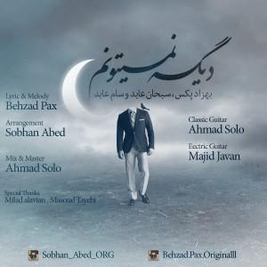 Behzad-Pax-Dige-Nemitoonam-Ft-Sobhan-Abed-Ft-Sam-Abed