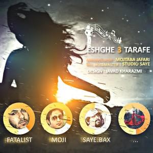 Fatalist-Eshghe-3-Tarafe-Ft-Saye-Bax-Ft-Moji-7bd5075e0f8c43263f33bbf4b3ec8bec