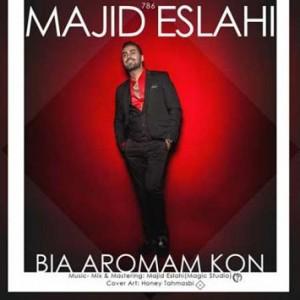 Majid-Eslahi-Called-Bia-Aromam-Kon