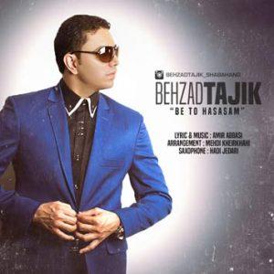 دانلود آهنگ جدید بهزاد تاجیک به نام به تو حساسم