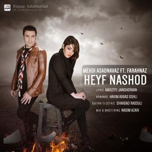 Mehdi Asadnavaz - Heyf Nashod (Ft Farahnaz)